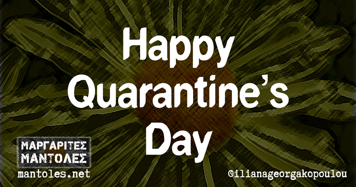 Happy Quarantine's Day